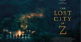 Film information for The Lost City Of Z